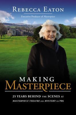 Making Masterpiece: 25 Years Behind the Scenes at Masterpiece Theatre and Mystery! on PBS (2013)