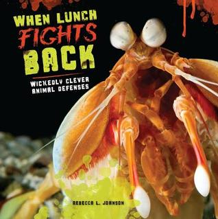 When Lunch Fights Back: Wickedly Clever Animal Defenses (2014)