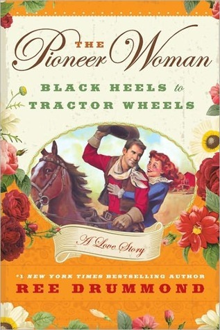 The Pioneer Woman: Black Heels to Tractor Wheels (2011)
