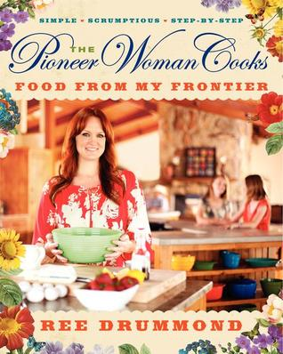 The Pioneer Woman Cooks: Food from My Frontier (2012)