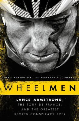Wheelmen: Lance Armstrong, the Tour de France, and the Greatest Sports Conspiracy Ever (2013)