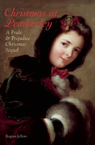 Christmas at Pemberley: A Pride and Prejudice Holiday Sequel (2011)