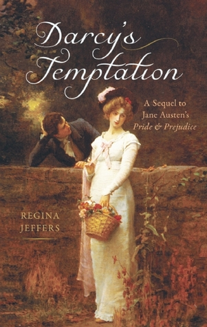 Darcy's Temptation: A Sequel to Jane Austen's Pride and Prejudice (2009)