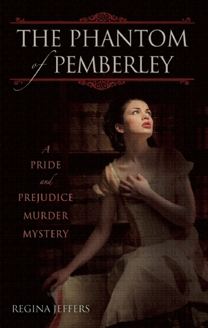 The Phantom of Pemberley: A Pride and Prejudice Murder Mystery (2010)