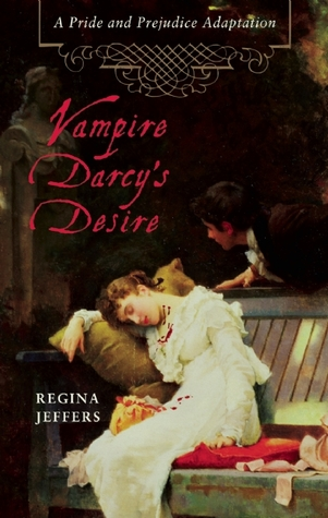 Vampire Darcy's Desire: A Pride and Prejudice Adaptation (2009)