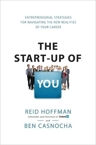 The Start-Up of You: Adapt to the Future, Invest in Yourself, and Transform Your Career (2000)