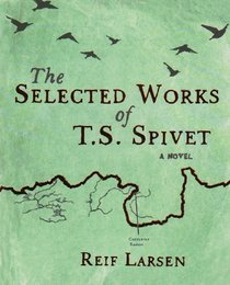 Selected Works Of T.S. Spivet (2000)