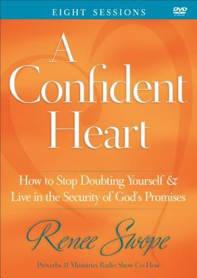 A Confident Heart DVD: How to Stop Doubting Yourself and Live in the Security of God's Promises (a Group Study Resource) (2013)