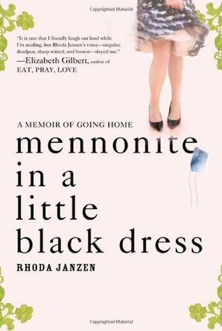 Mennonite in a Little Black Dress: A Memoir of Going Home (2009)