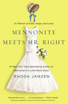 Mennonite Meets Mr. Right: A Memoir of Faith, Hope, and Love (2013)