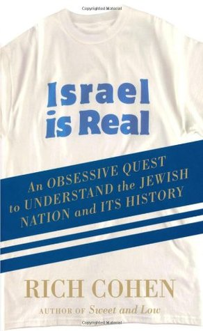 Israel is Real: An Obsessive Quest to Understand the Jewish Nation and Its History (2009)