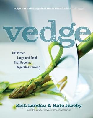 Vedge: 100 Plates Large and Small That Redefine Vegetable Cooking (2013)