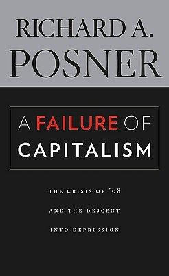 A Failure of Capitalism: The Crisis of '08 and the Descent Into Depression (2009)