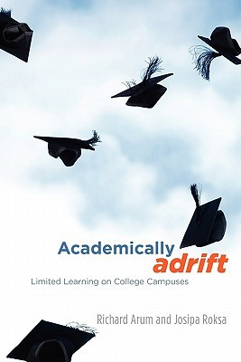 Academically Adrift: Limited Learning on College Campuses (2011)