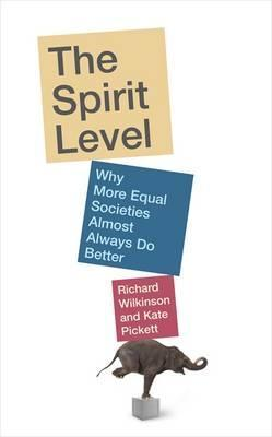 The Spirit Level: Why More Equal Societies Almost Always Do Better (2009)