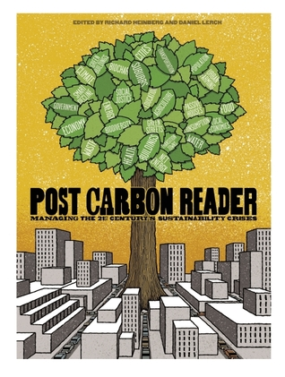 The Post Carbon Reader: Managing the 21st Century's Sustainability Crises (2010)