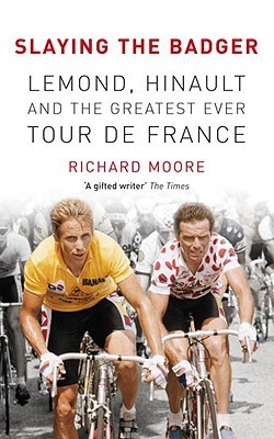 Slaying the Badger: LeMond, Hinault and the Greatest Ever Tour de France (2011)