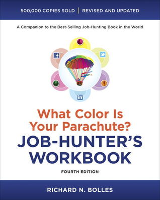 What Color Is Your Parachute? Job-Hunter's Workbook, Fourth Edition (1998)