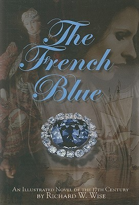 The French Blue: A Novel of the 17th Century (2009)