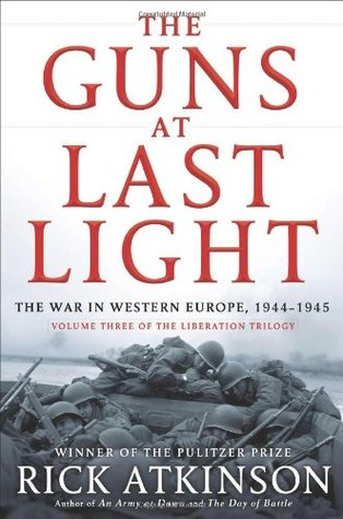 The Guns at Last Light: The War in Western Europe, 1944-1945 (2013)