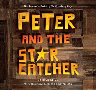 Peter and the Starcatcher (Introduction by Dave Barry and Ridley Pearson): The Annotated Script of the Broadway Play (Peter and the Starcatchers) (2012)
