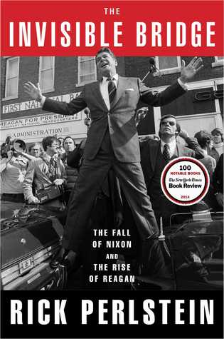 The Invisible Bridge: The Fall of Nixon and the Rise of Reagan (2014)