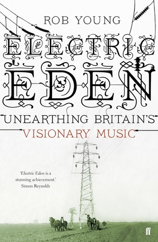 Electric Eden: Unearthing Britain's Visionary Music (2010)