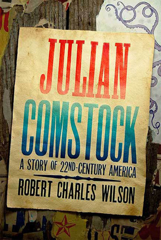 Julian Comstock: A Story of 22nd-Century America (2009)