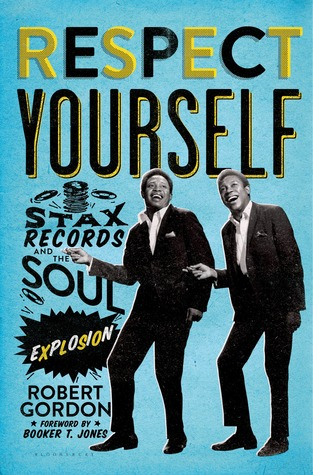 Respect Yourself: Stax Records and the Soul Explosion (2013)