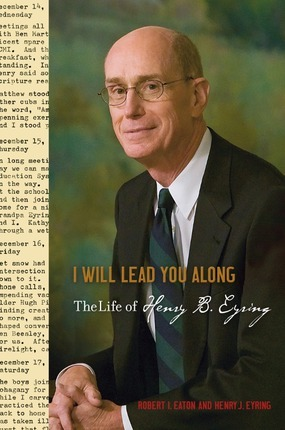 I Will Lead You Along: The Life of Henry B. Eyring (2000)