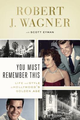 You Must Remember This: Life and Style in Hollywood's Golden Age (2014)