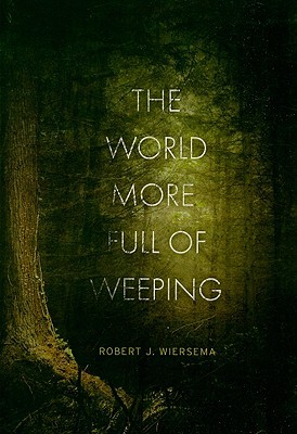 The World More Full of Weeping (2010)