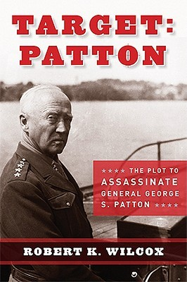 Target Patton: The Plot to Assassinate General George S. Patton (2008)