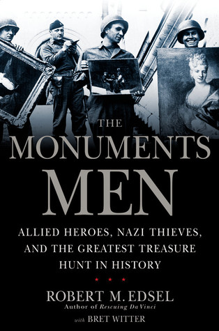 The Monuments Men: Allied Heroes, Nazi Thieves, and the Greatest Treasure Hunt in History (2009)