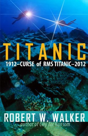Titanic 2012 (Curse of RMS Titanic - an Inspector Alastair Ransom title) (2010)