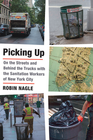 Picking Up: On the Streets and Behind the Trucks with the Sanitation Workers of New York City (2013)