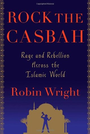 Rock the Casbah: Rage and Rebellion Across the Islamic World (2011)