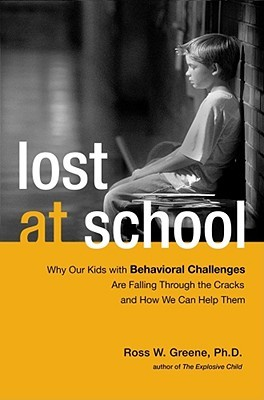 Lost at School: Why Our Kids with Behavioral Challenges are Falling Through the Cracks and How We Can Help Them (2008)