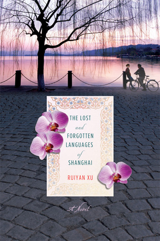 The Lost and Forgotten Languages of Shanghai: A Novel (2010)