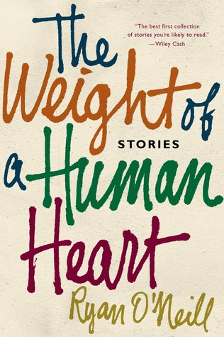 The Weight of a Human Heart: Stories (2013)