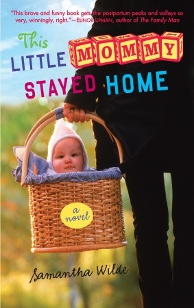 This Little Mommy Stayed Home: A Novel (2009)