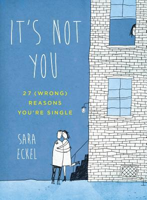 It's Not You: 27 (Wrong) Reasons You're Single (2014)