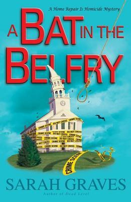 Bat in the Belfry: A Home Repair Is Homicide Mystery