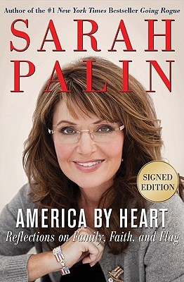 America by Heart signed edition: Reflections on Family, Faith, and Flag