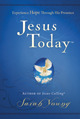 Jesus Today: Experience Hope Through His Presence (2012)