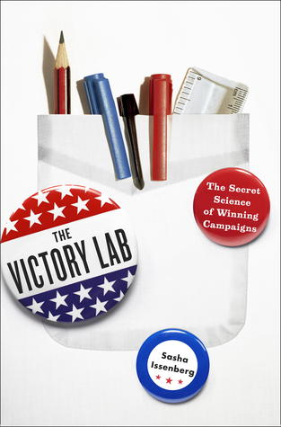 The Victory Lab: The Secret Science of Winning Campaigns (2012)