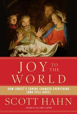 Joy to the World: How Christ's Coming Changed Everything (and Still Does) (2014)