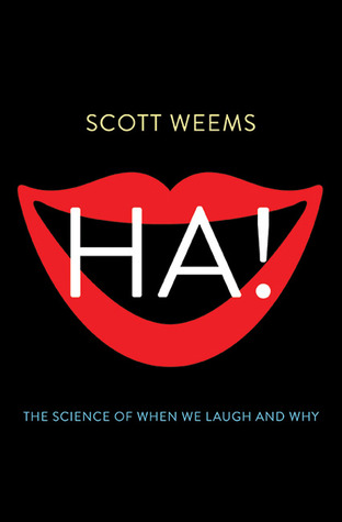 Ha!: The Science of When We Laugh and Why (2014)