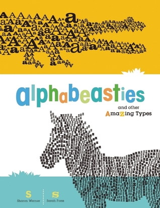 Alphabeasties and Other Amazing Types (2009)