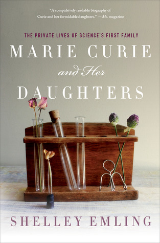 Marie Curie and Her Daughters: The Private Lives of Science's First Family (2012)